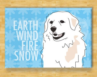 Great Pyrenees Magnet - Earth Wind Fire Snow - Great Pyrenees Gifts Refrigerator Dog Fridge Magnets