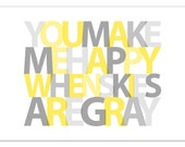 You Make Me Happy Print 5x7-Yellow Gray Wall Art or Choose Custom Colors