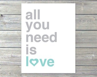 All You Need is Love Digital Print Typography The Beatles Lyrics Quote Mint Blue and Grey Modern Home Decor