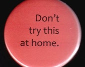 Take The Advice From This Button