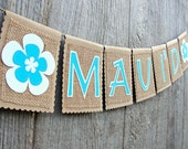 Destination JUST MAUI'D Tropical Hawaiian Beach Burlap Banner with Flowers