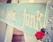 Reclaimed Wood Sign Live Love Junk Turquoise Lace Sparkle