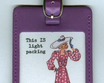GORGEOUS LEATHER Funny Luggage Tag - This IS Light Packing