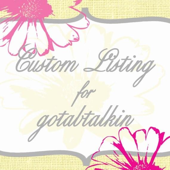 Custom Listing for gotabtalkin