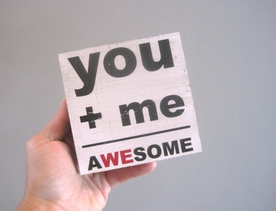 Valentine Gift - You Plus Me Equals Awesome,  Awesome, Art Block Print , 4x4 Print, Wedding Gift,  Black, White, Red