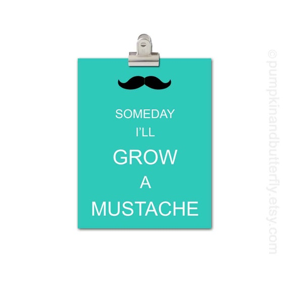 Kids Wall Art -  Children's Art Print Poster, Modern Nursery, Boys Nursery Art, Mustache Print, Little Man, Someday I'll Grow A Mustache