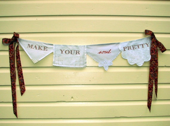 make your soul pretty -- wall banner from repurposed vintage linens