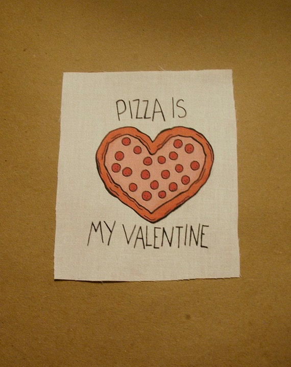 Pizza Is My Valentine Patch