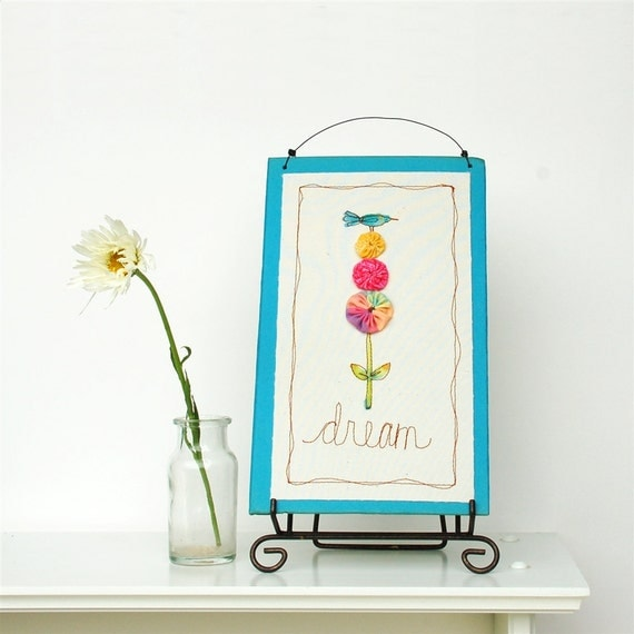 inspirational sign, dream, blue stitched illustration, garden flower with bluebird, words READY TO SHIP as seen in Sew Somerset magazine