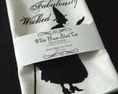 Fabulously Wicked Witch Tea Towel, Halloween, Black and White, Spooky, Rustic, Elegant Tea Towel