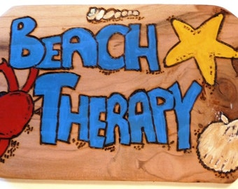 "The Sign for every Beach House ""Beach Therapy"""