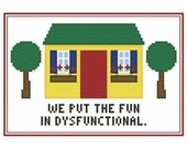 We Put the Fun in Dysfunctional - Retro Cross Stitch Subversive Sampler Chart