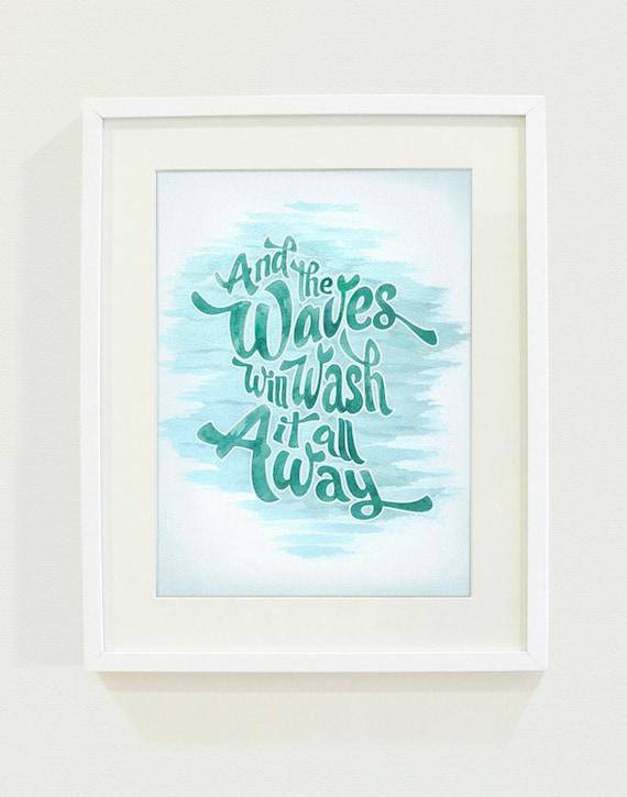 The Waves Will Wash it Away Art Print // 8x10