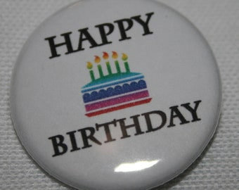 Happy Birthday 1.25 inch Pinback Button