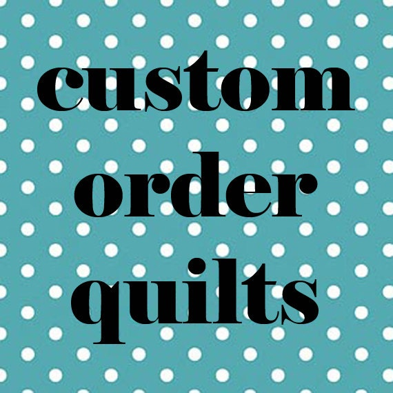 Custom Order Quilts for elsteinmann