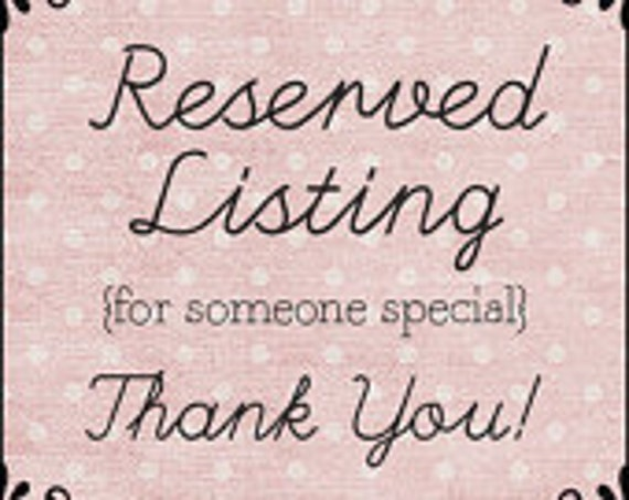 Reserved Listing for Marlene, Upgrade to Custom Order