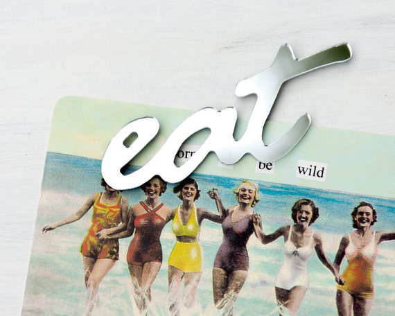 Eat Mirror Fridge Magnet - typography, word decor, acrylic mirror, made in Canada