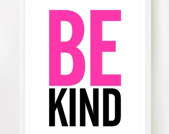 2 Designs - Be Kind and Be Nice - No 033 / 034 - 8x10 INSTANT DOWNLOAD Printable Digital JPG Art.