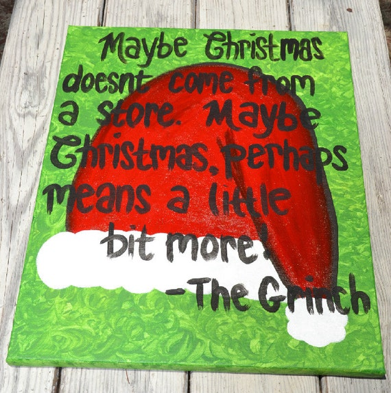 RESERVED for Pamela Ewald- Grinch Christmas Quote on 16x20 Canvas