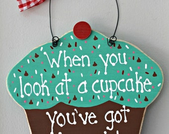 Wooden Mint Green When you Look at a Cupcake you've got to Smile Sign
