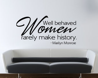 Marilyn Monroe Wall Decal - Well Behaved Women Wall Quote Saying - Girls Bedroom Wall Decor - WD0179