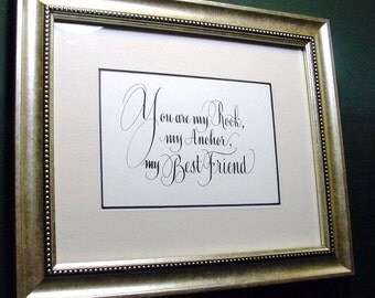 Calligraphy Quote.  Saying for girlfriend boyfriend husband wife mom dad best friend or fiance