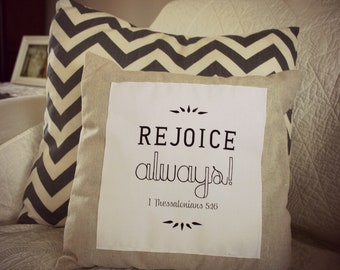 14x14 Scripture Pillow and Cover -Rejoice  Always