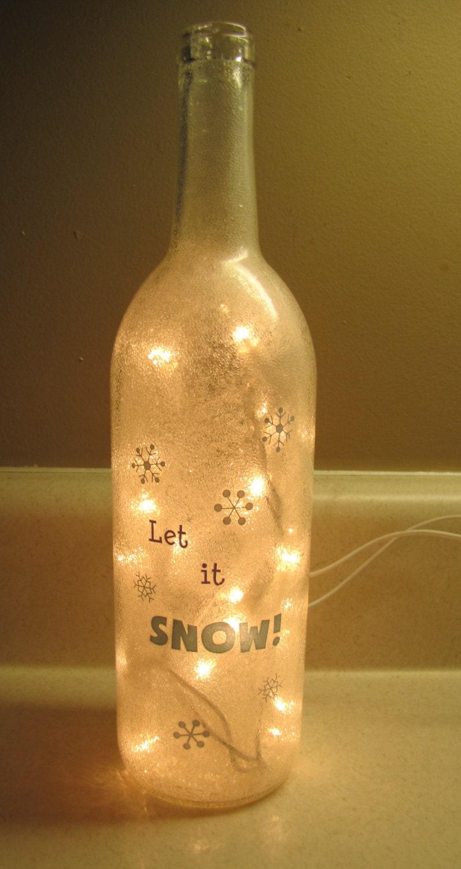 Let it snow lighted wine bottle for Light up wine bottles