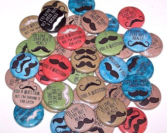 "Mustache Sayings Phrases Party Favors Set of 10 Buttons 1"" or 1.5"" Pin Back Buttons or 1"" Magnets Moustache Party"