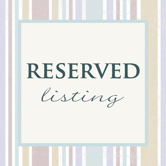Reserved listing for Allie