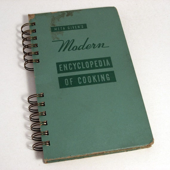 "1955 VINTAGE COOK BOOK Handmade Journal Vintage Upcycled Book ""Meta Given's Modern Encyclopedia of Cooking"""