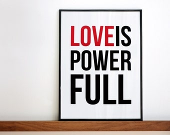 SALE Valentine Day Print, Love is Powerfull Poster, Positive Thoughts, Handmade Poster, Words Print, Screen Printed Poster. 11.7 x 15.7 in.