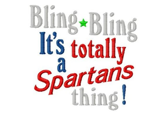 Bling Bling, It's totally a Spartans thing - Machine Embroidery Design - 9 Sizes