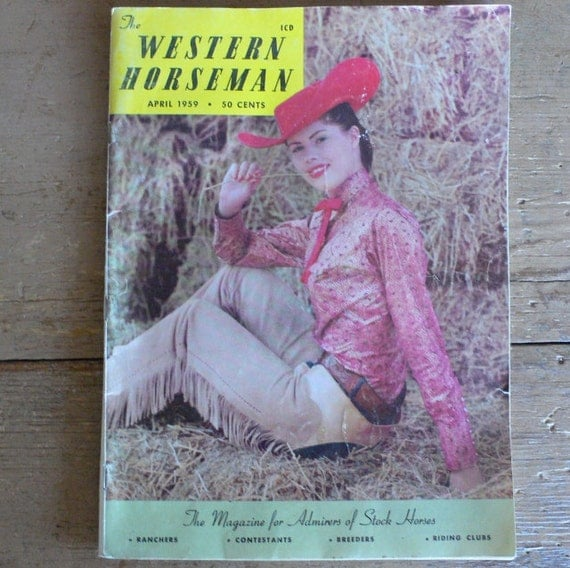 The Western Horseman April 1959 magazine vintage western boots and hats fashion horses ranches from Diz Has Neat Stuff