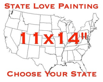 "State Love Painting - 11x14"" canvas - Customized and hand painted"