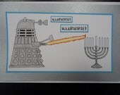 RESERVED Margaret Kelly Dr Who Hanukkah Card Dalek Illuminate, Ornament and Dog