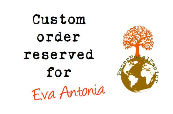 Custom order - reserved for Eva Antonia