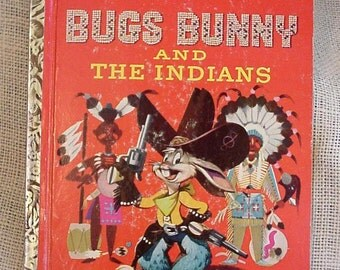 Bugs Bunny Book, Vintage 1951 Little Golden Book, Bugs Bunny and the Indians, Annie Bedford itsyourcountry