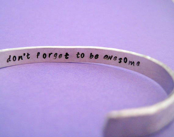 Secret Message Hammered  Bracelet - Don't Forget to be Awesome - Hand Stamped in Aluminum, Golden Brass or Sterling Silver  - Customizable