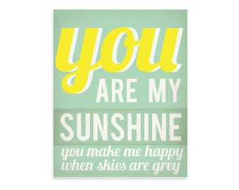 You Are My Sunshine Wall Art - You Make Me Happy When Skies Are - Typography Print - Typography Poster- Typography Wall Art- Wall Art Quote