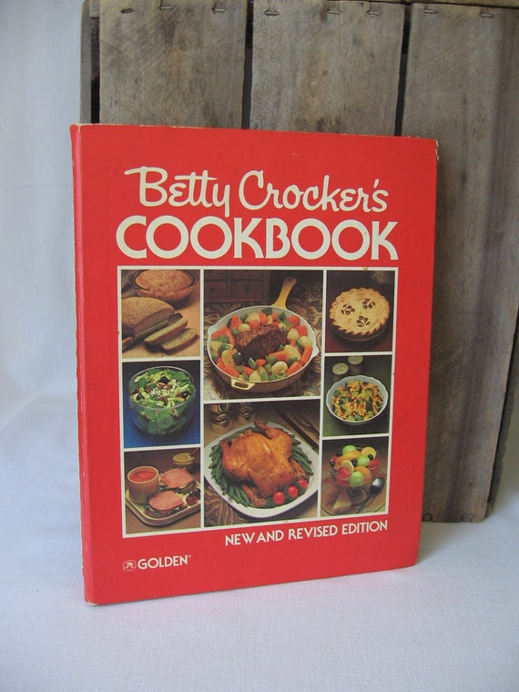 Betty Crocker's Cookbook 1978 New and Revised Edition