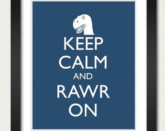 Dinosaur Poster - Keep Calm and Carry On Poster - Keep Calm and Rawr On - T Rex Poster - Multiple COLORS - 8x10 Art Print