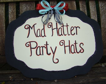 Mad Hatter Party Hat Sign - Alice in Wonderland Party Decoration - Customizable Sign