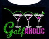 Golf aholic RHINESTONE t-shirt tank top sweatshirt S M L XL 2XL - Golfing Tee Flag Ball Martini Glass Golfaholic