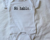 SALE No Hablo Onesie 3 to 6 Month White
