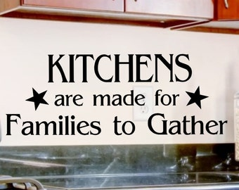 Kitchen Decal Kitchens Are Made For Families To Gather Wall Decal Vinyl Lettering Wall Quote Vinyl Sticker Kitchen Wall Decal Vinyl Sticker