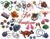 Gift Certificate 25 - for any existing or custom soutache jewelry from my shop with FREE shipping