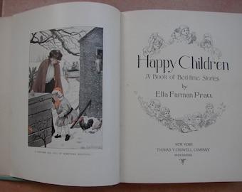 Happy Children,1911 Victorian child's book,8 stories about little girls & 8 two-tone plates.Ella Pratt