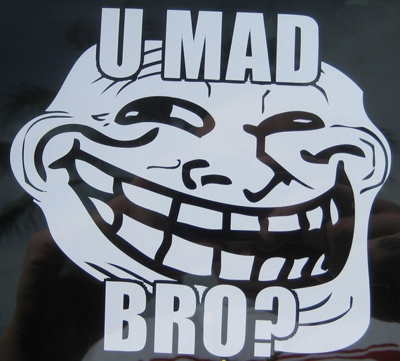 U Been Trolled Troll cool face...