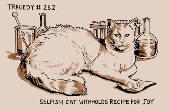 Tragedy 262: Selfish Cat
